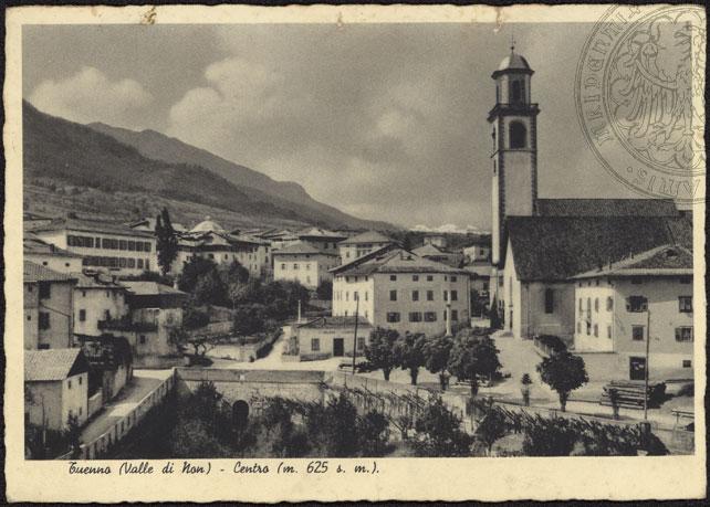 vecchie cartoline - Tuenno (Valle di Non) - Centro (m. 625 s. m.) 1940